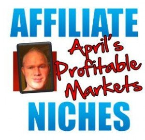 Profitable Affiliate Niches for April