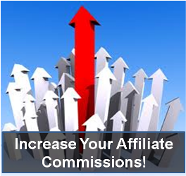 Seven Quick and Simple Ways to Increase Affiliate Commissions Right Now!