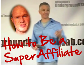 "NEW UPDATE:  Jeff Johnsons, ""How to Become a Super Affiliate in 5 Steps"" 2012 VERSION"